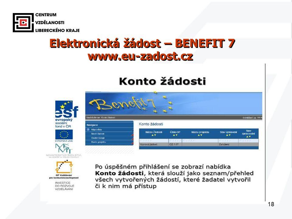 18 Elektronická žádost – BENEFIT 7 www.eu-zadost.cz Elektronická žádost – BENEFIT 7 www.eu-zadost.cz