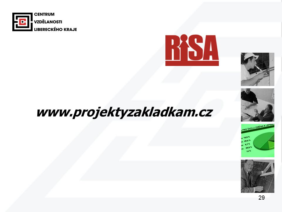 29 www.projektyzakladkam.cz
