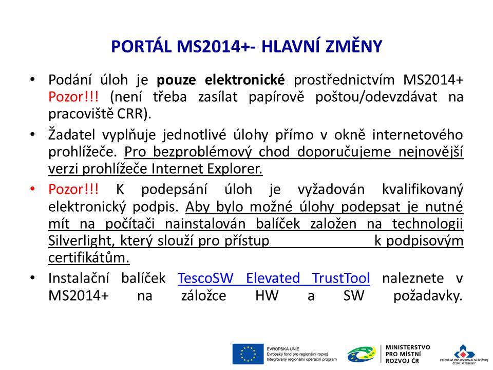 PORTÁL MS2014+- ELEKTRONICKÝ PODPIS Je nutné mít kvalifikovaný platný certifikát vydaný akreditovaným poskytovatelem certifikačních služeb dle zákona č.