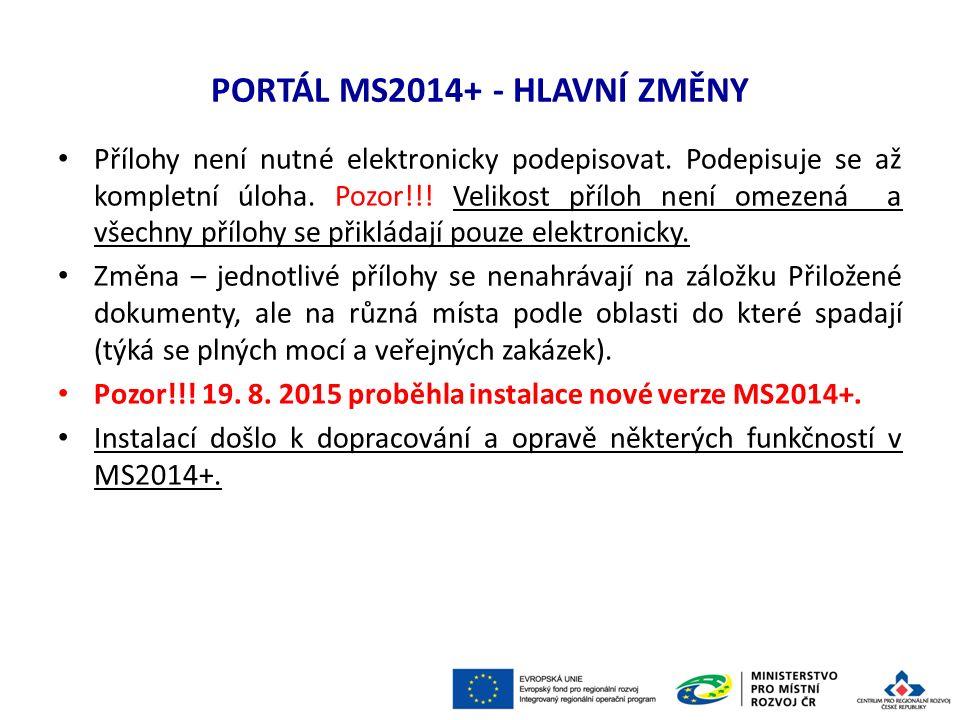 PORTÁL MS2014+ - HLAVNÍ ZMĚNY Přílohy není nutné elektronicky podepisovat.