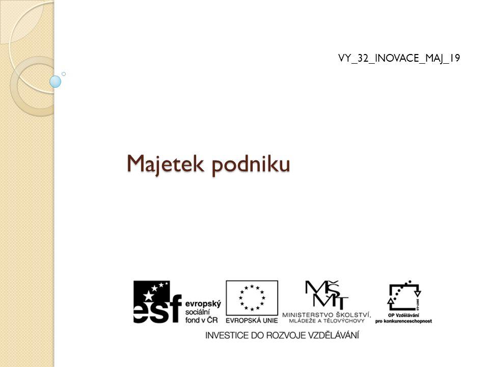 Majetek podniku VY_32_INOVACE_MAJ_19