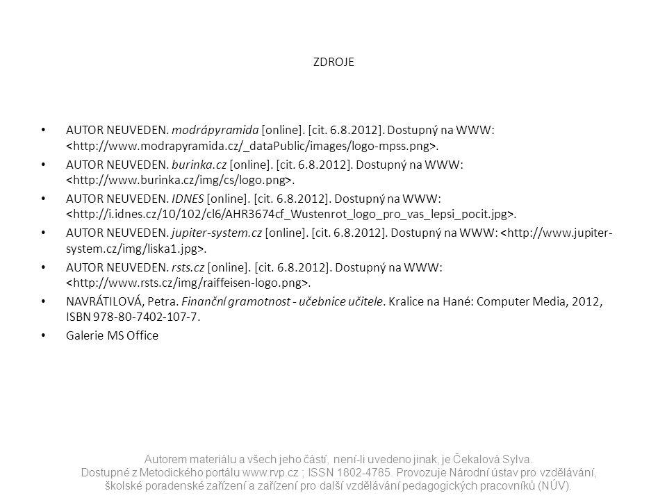 ZDROJE AUTOR NEUVEDEN. modrápyramida [online]. [cit. 6.8.2012]. Dostupný na WWW:. AUTOR NEUVEDEN. burinka.cz [online]. [cit. 6.8.2012]. Dostupný na WW