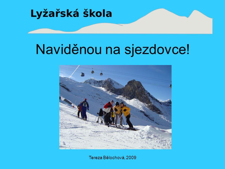 Tereza Bělochová, 2009 Naviděnou na sjezdovce!