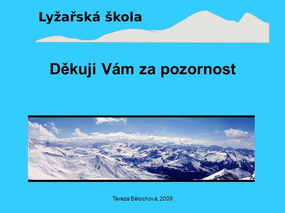 Tereza Bělochová, 2009 Děkuji Vám za pozornost