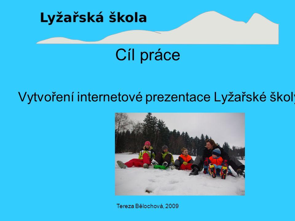 Tereza Bělochová, 2009 Cíl práce Vytvoření internetové prezentace Lyžařské školy.