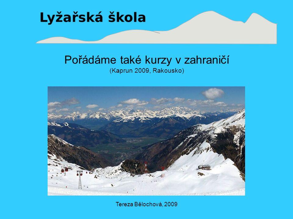 Tereza Bělochová, 2009 Pořádáme také kurzy v zahraničí (Kaprun 2009, Rakousko)