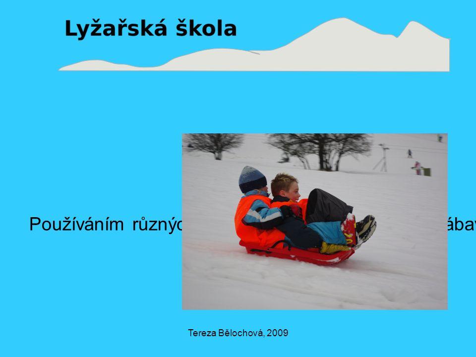 Tereza Bělochová, 2009 Používáním různých druhů hraček děláme výuku zábavnější