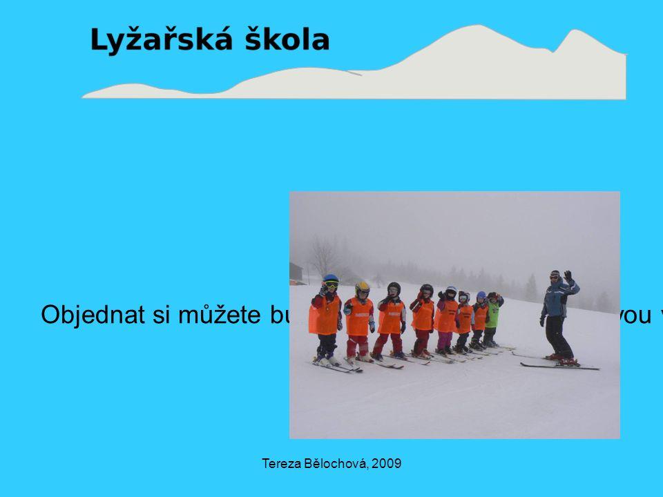 Tereza Bělochová, 2009 Objednat si můžete buď individuální nebo skupinovou výuku
