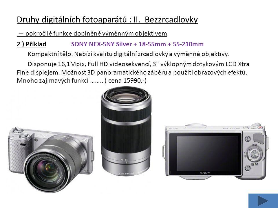 Druhy digitálních fotoaparátů : II.
