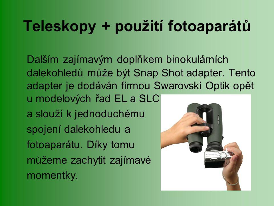 Teleskopy + použití fotoaparátů Dalším zajímavým doplňkem binokulárních dalekohledů může být Snap Shot adapter.
