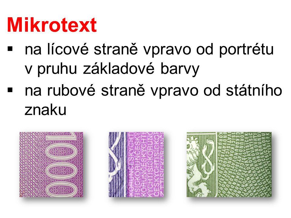 Mikrotext  na lícové straně vpravo od portrétu v pruhu základové barvy  na rubové straně vpravo od státního znaku