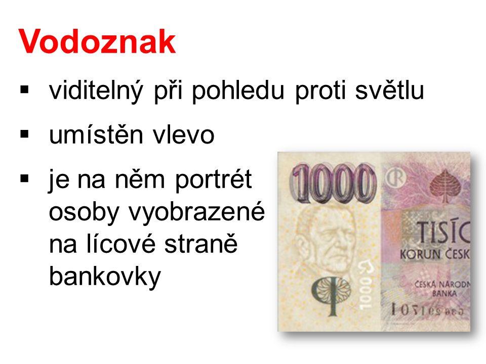 Vodoznak  viditelný při pohledu proti světlu  umístěn vlevo  je na něm portrét osoby vyobrazené na lícové straně bankovky