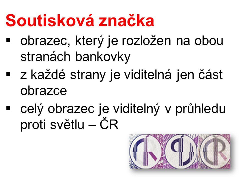 Soutisková značka  obrazec, který je rozložen na obou stranách bankovky  z každé strany je viditelná jen část obrazce  celý obrazec je viditelný v průhledu proti světlu – ČR