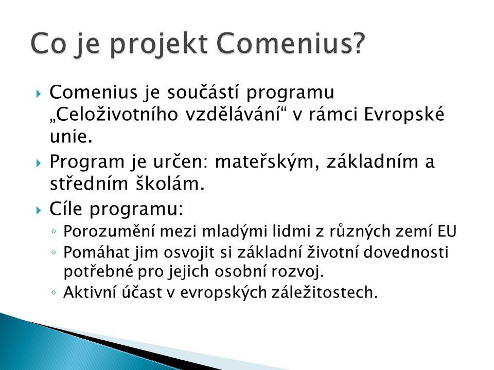 """ Comenius je součástí programu """"Celoživotního vzdělávání"""" v rámci Evropské unie.  Program je určen: mateřským, základním a středním školám.  Cíle p"""