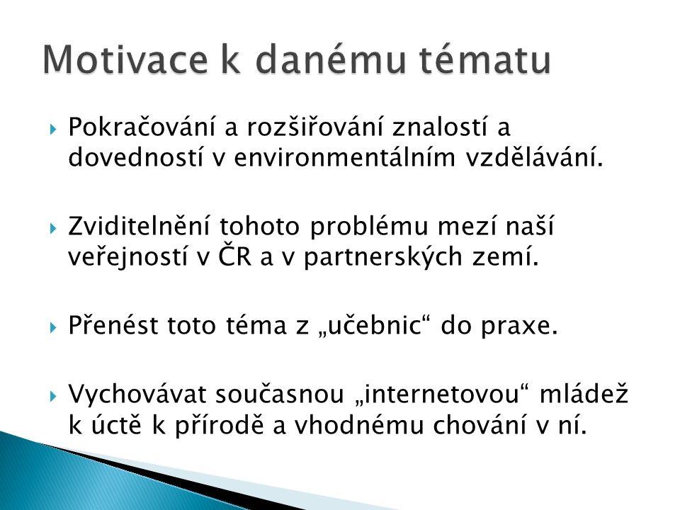  Pokračování a rozšiřování znalostí a dovedností v environmentálním vzdělávání.  Zviditelnění tohoto problému mezí naší veřejností v ČR a v partners