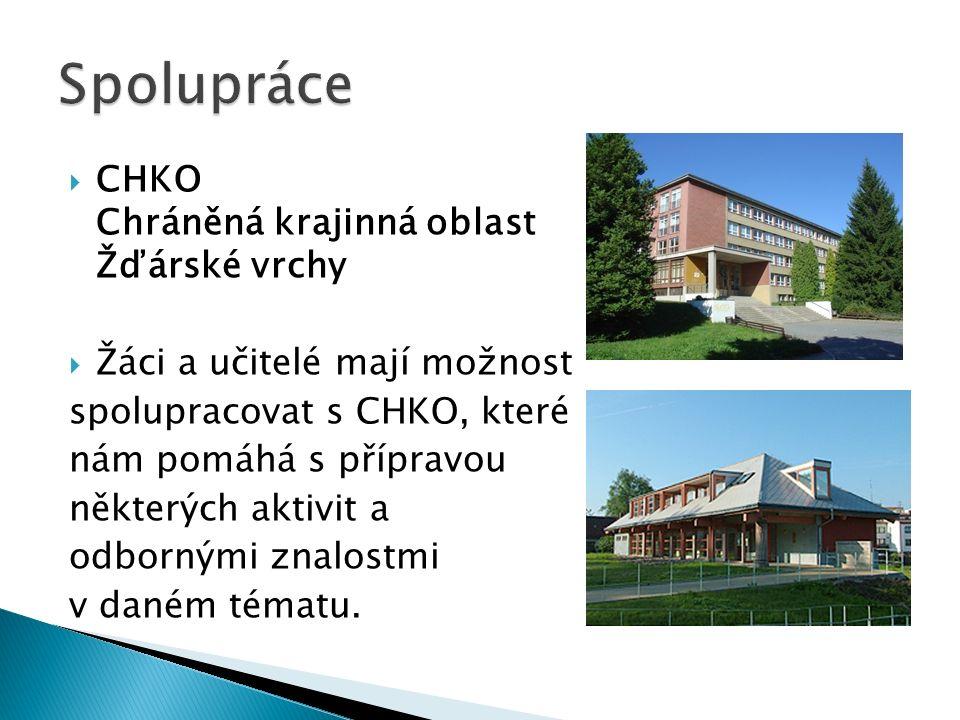  CHKO Chráněná krajinná oblast Žďárské vrchy  Žáci a učitelé mají možnost spolupracovat s CHKO, které nám pomáhá s přípravou některých aktivit a odb