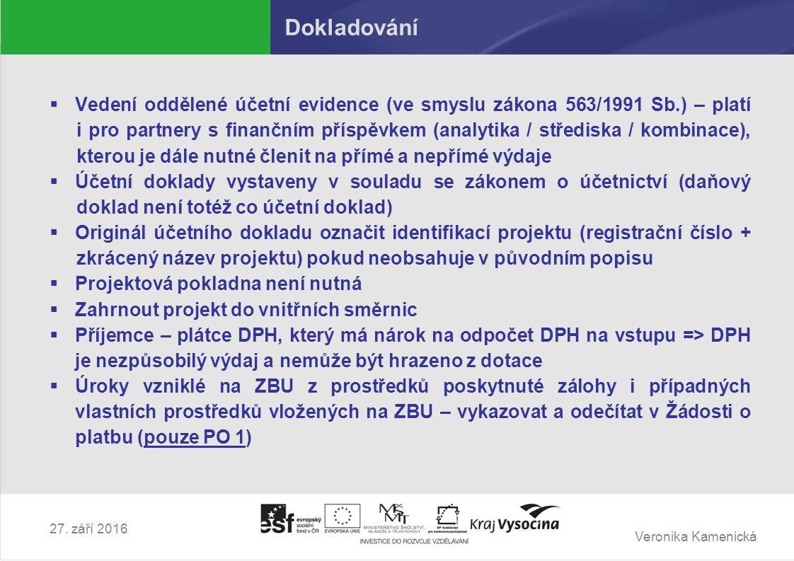 Veronika Kamenická 27. září 2016 Dokladování  Vedení oddělené účetní evidence (ve smyslu zákona 563/1991 Sb.) – platí i pro partnery s finančním přís