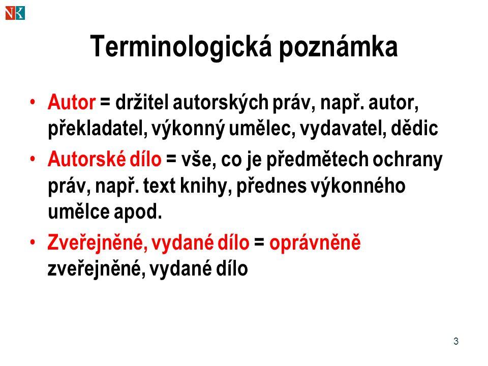 14 Kopie pro uživatele v knihovně Obecně:  rozsah není omezen (ovšem požadavek fair use )  vyloučeno kopírování notového materiálu + osobní potřeba  u disertací apod.