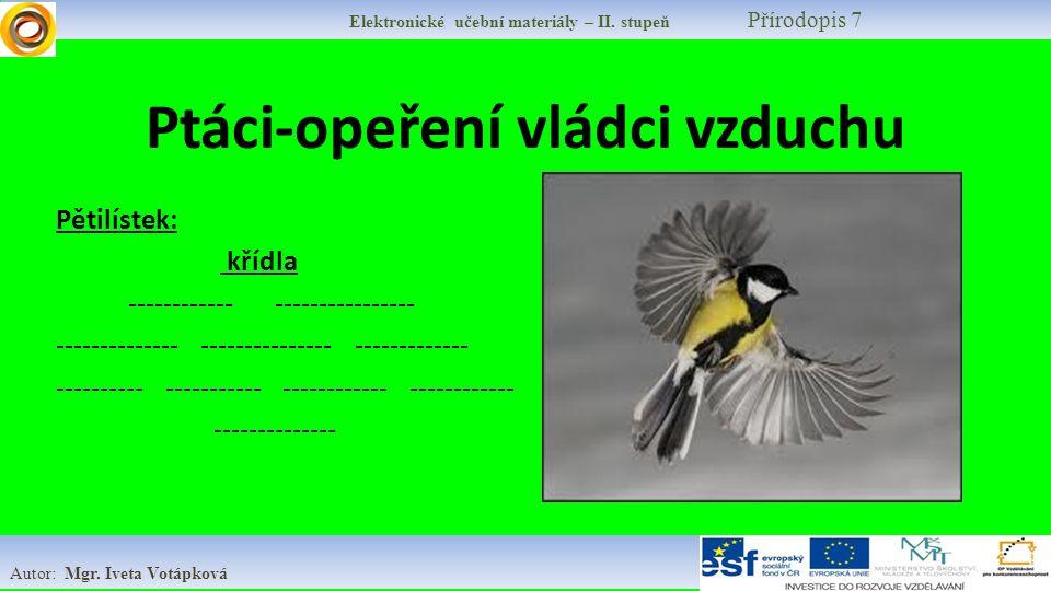 Elektronické učební materiály – II. stupeň Přírodopis 7 Autor: Mgr.