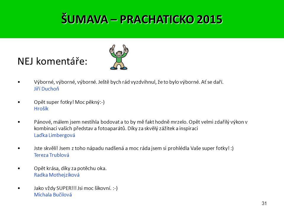 30 5 NEJ fotek (celkově): 1. místo - 467 bodů – Zbyněk (Jezerní krásy) ŠUMAVA – PRACHATICKO 2015