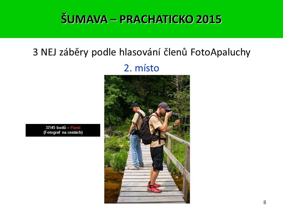 7 3 NEJ záběry podle hlasování členů FotoApaluchy 3. místo 36/45 bodů – Jirka (Naši brouci) ŠUMAVA – PRACHATICKO 2015
