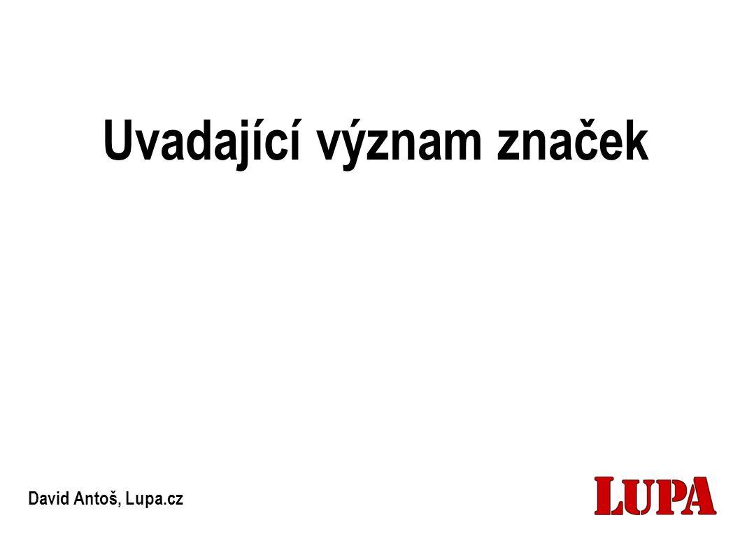 Uvadající význam značek David Antoš, Lupa.cz