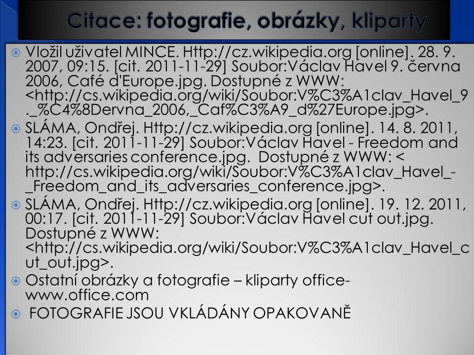  Vložil uživatel MINCE. Http://cz.wikipedia.org [online].