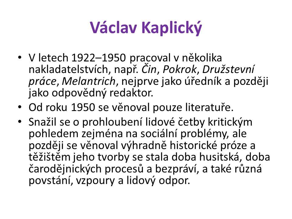 Václav Kaplický V letech 1922–1950 pracoval v několika nakladatelstvích, např.
