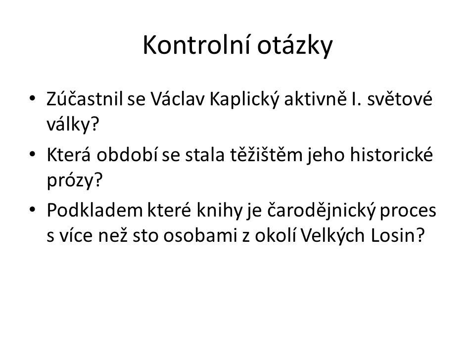 Kontrolní otázky Zúčastnil se Václav Kaplický aktivně I.