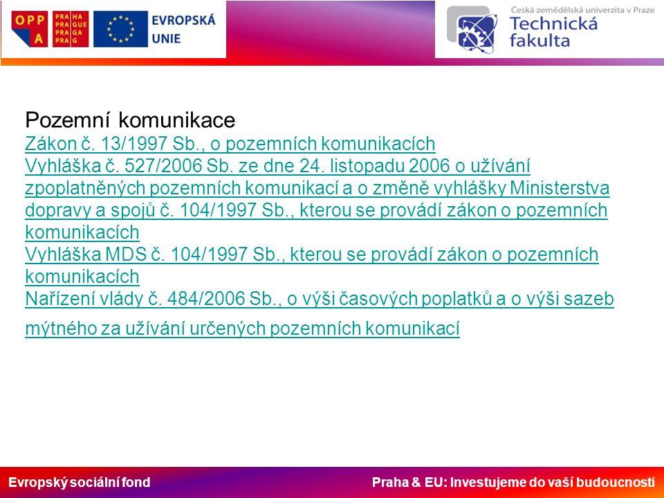 Evropský sociální fond Praha & EU: Investujeme do vaší budoucnosti Pozemní komunikace Zákon č.