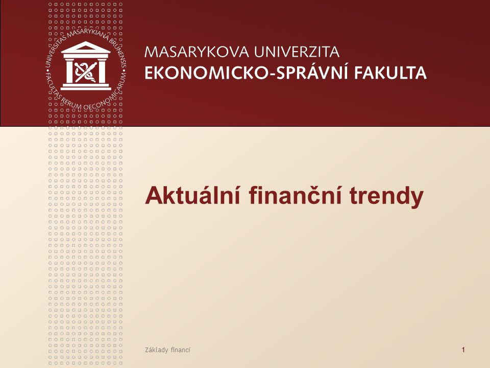 www.econ.muni.cz Základy financí12 Snižování nákladů Rostoucí konkurence Náklady distribuce Přímé distribuční kanály a informační technologie Nízkonákladové instituce Mobil, internet