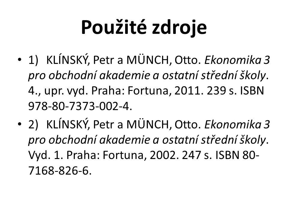 Použité zdroje 1)KLÍNSKÝ, Petr a MÜNCH, Otto.