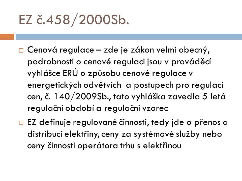 EZ č.458/2000Sb.  Cenová regulace – zde je zákon velmi obecný, podrobnosti o cenové regulaci jsou v prováděcí vyhlášce ERÚ o způsobu cenové regulace