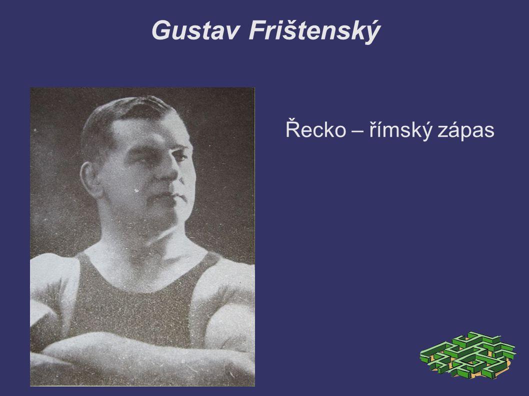 Gustav Frištenský Řecko – římský zápas