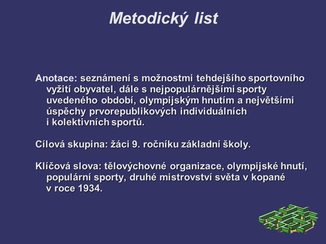Metodický list seznámení s možnostmi tehdejšího sportovního vyžití obyvatel, dále s nejpopulárnějšími sporty uvedeného období, olympijským hnutím a ne