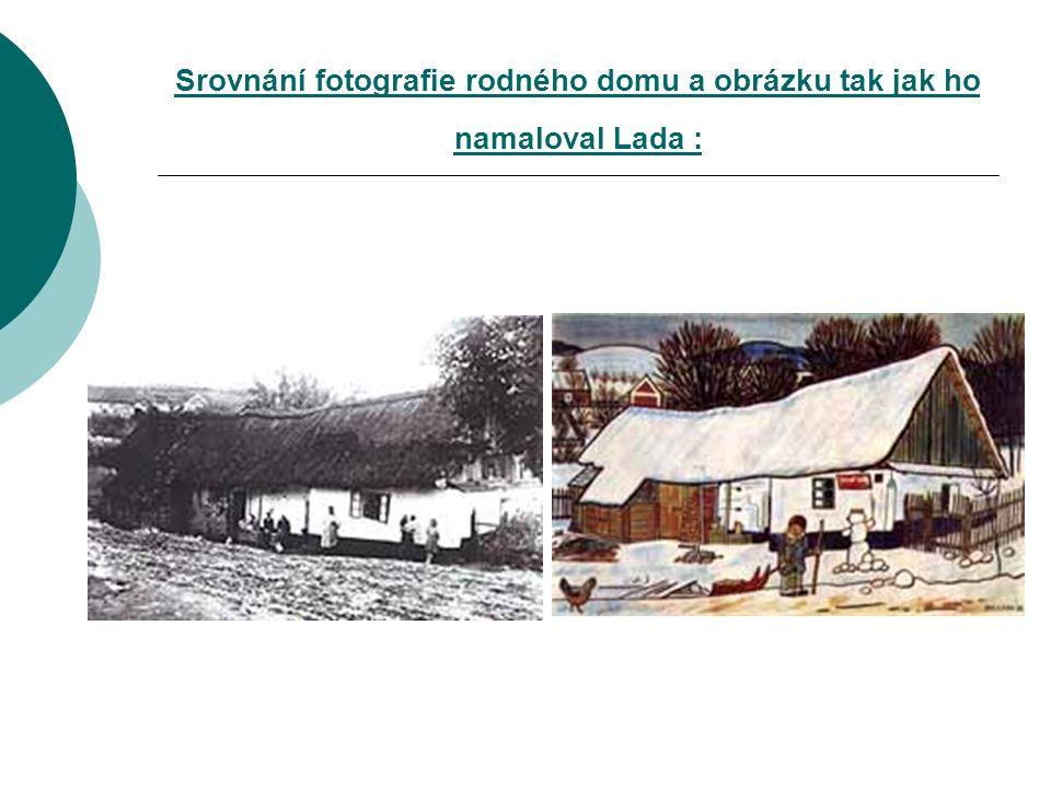 Srovnání fotografie rodného domu a obrázku tak jak ho namaloval Lada :