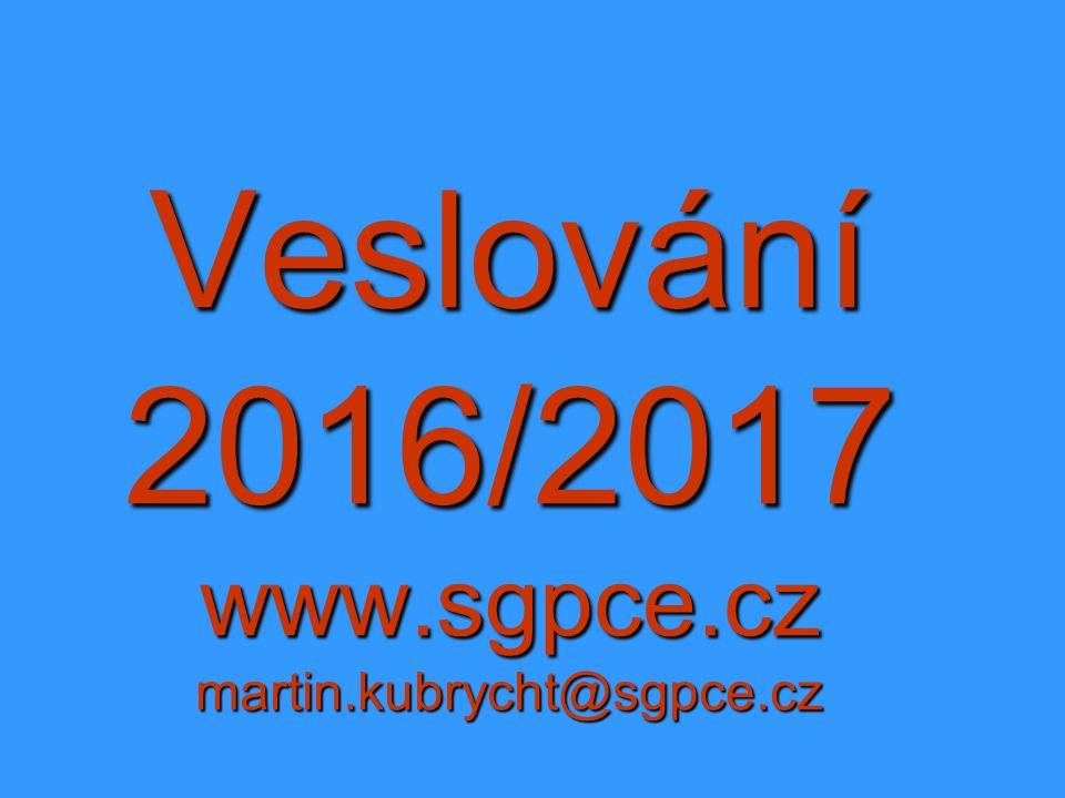 Veslování 2016/2017 www.sgpce.cz martin.kubrycht@sgpce.cz