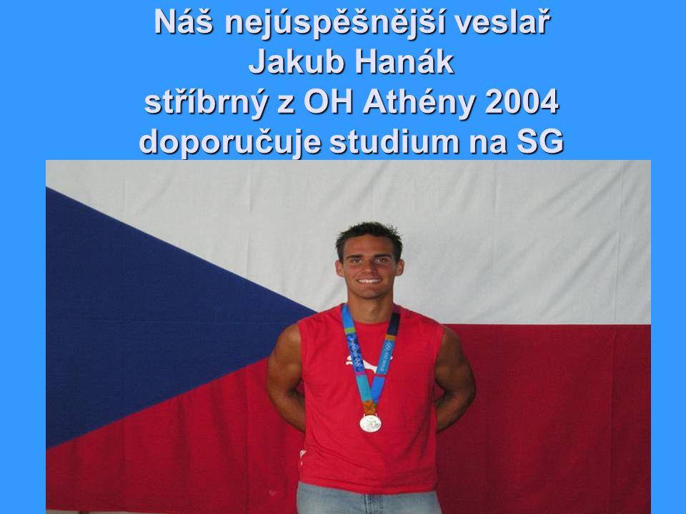 Náš nejúspěšnější veslař Jakub Hanák stříbrný z OH Athény 2004 doporučuje studium na SG