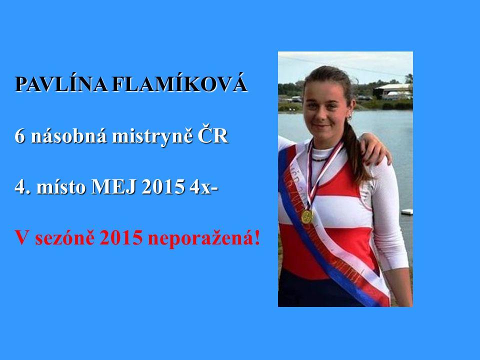 PAVLÍNA FLAMÍKOVÁ 6 násobná mistryně ČR 4. místo MEJ 2015 4x- V sezóně 2015 neporažená!