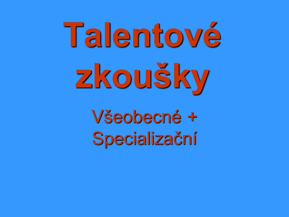 Talentové zkoušky Všeobecné + Specializační