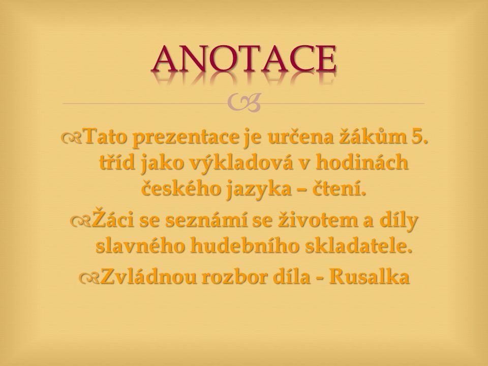   Tato prezentace je určena žákům 5. tříd jako výkladová v hodinách českého jazyka – čtení.