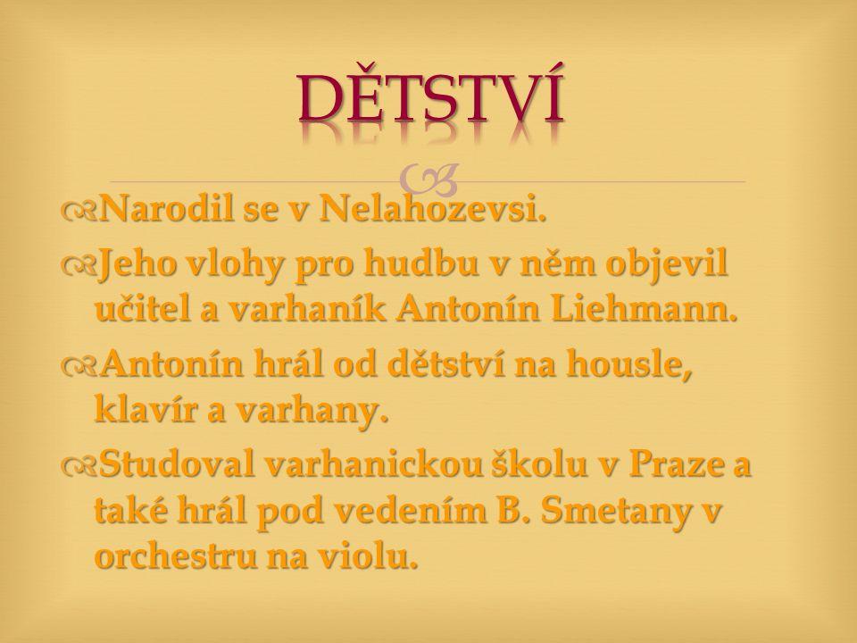   Narodil se v Nelahozevsi.