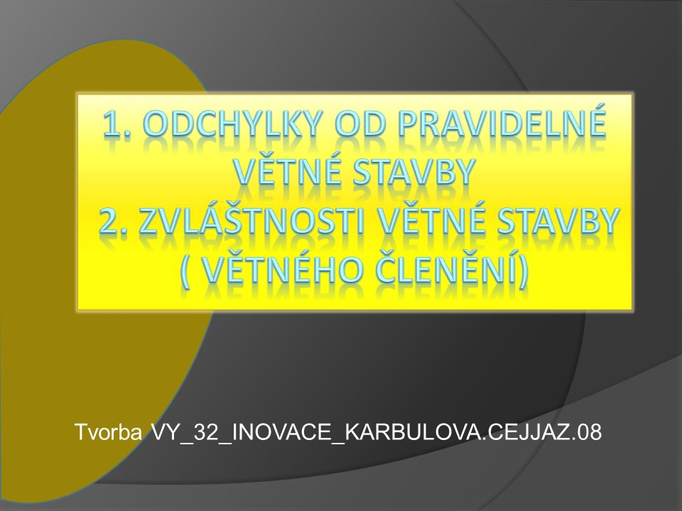 Tvorba VY_32_INOVACE_KARBULOVA.CEJJAZ.08