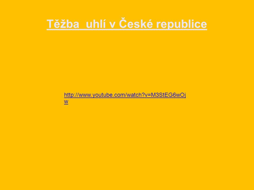 Těžba uhlí v České republice http://www.youtube.com/watch?v=M3StEG6wOj w
