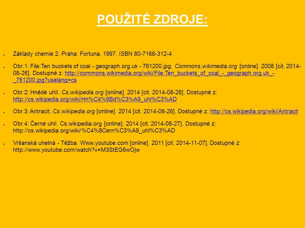 POUŽITÉ ZDROJE: ● Základy chemie 2. Praha: Fortuna, 1997.