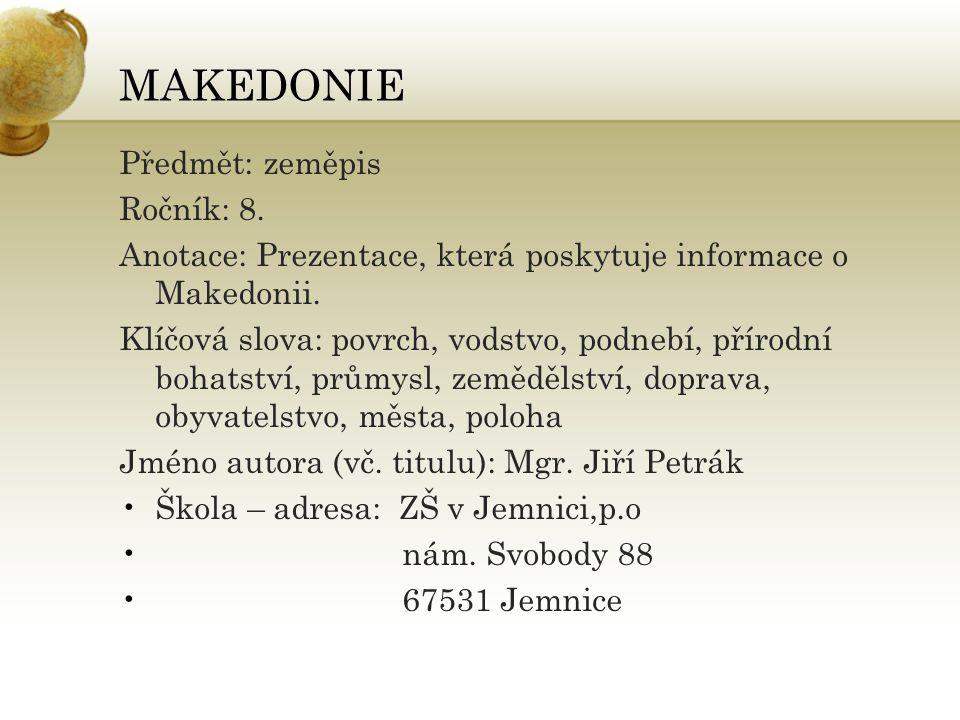 MAKEDONIE Předmět: zeměpis Ročník: 8.Anotace: Prezentace, která poskytuje informace o Makedonii.