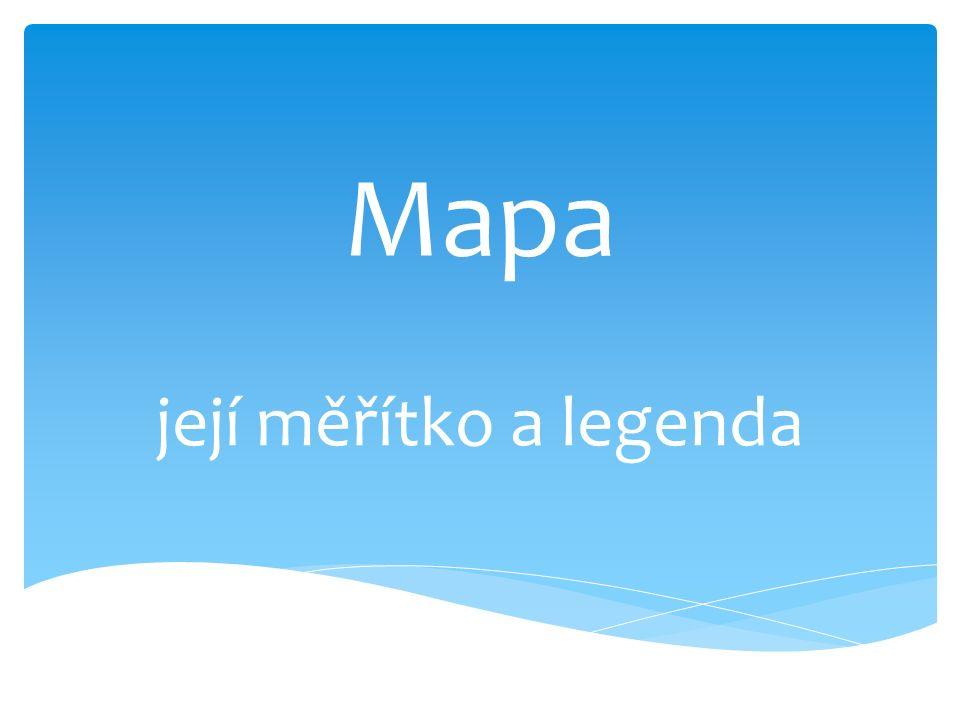 Mapa její měřítko a legenda