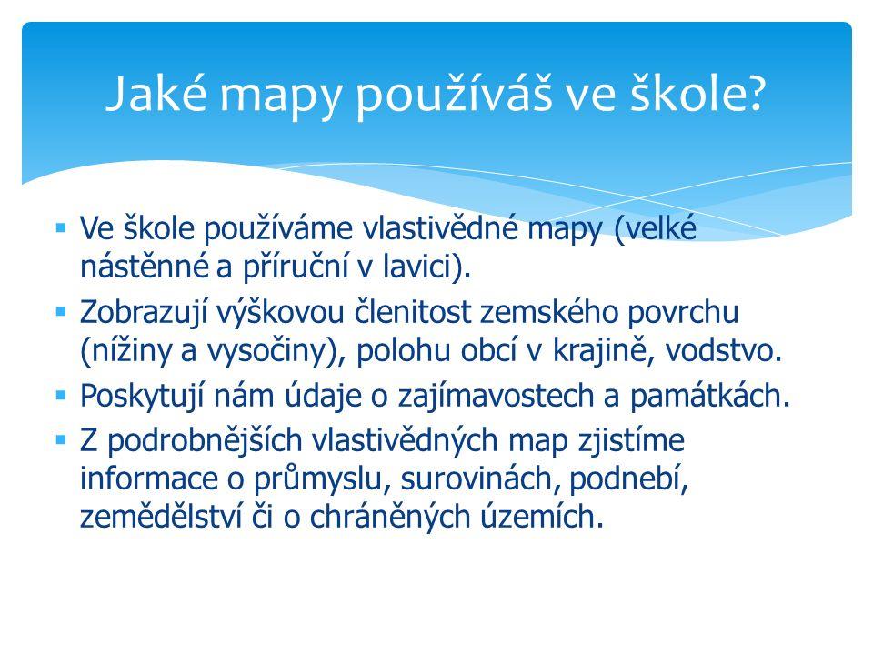 Mapa je zmenšený obraz zemského povrchu, např.České republiky.