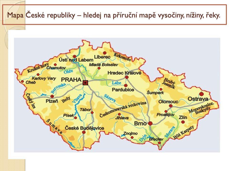Mapa České republiky – hledej na příruční mapě vysočiny, nížiny, řeky.