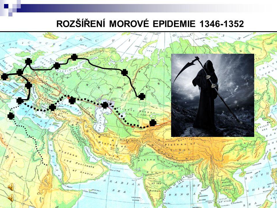 ROZŠÍŘENÍ MOROVÉ EPIDEMIE 1346-1352